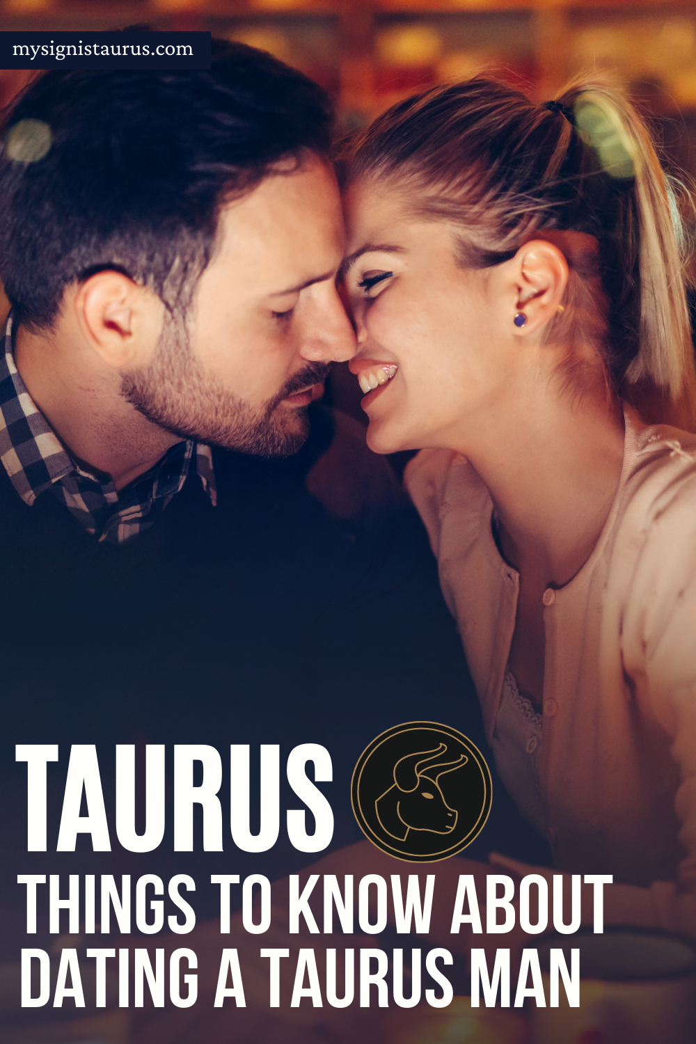 4 Things To Know About Dating A Taurus Man - My Sign Is Taurus