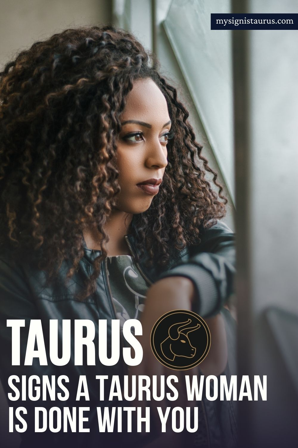 Signs A Taurus Woman Is Done With You