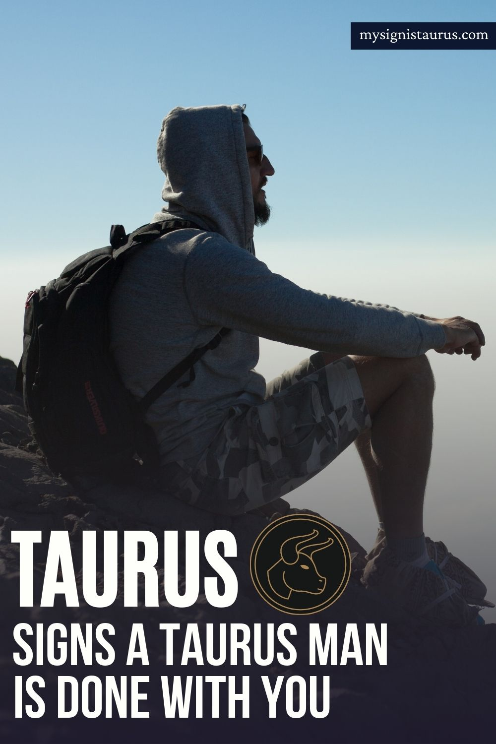 Signs A Taurus Man Is Done With You